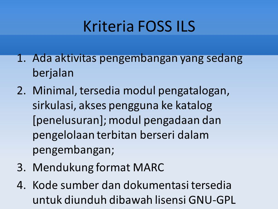 Kriteria FOSS ILS Ada aktivitas pengembangan yang sedang berjalan