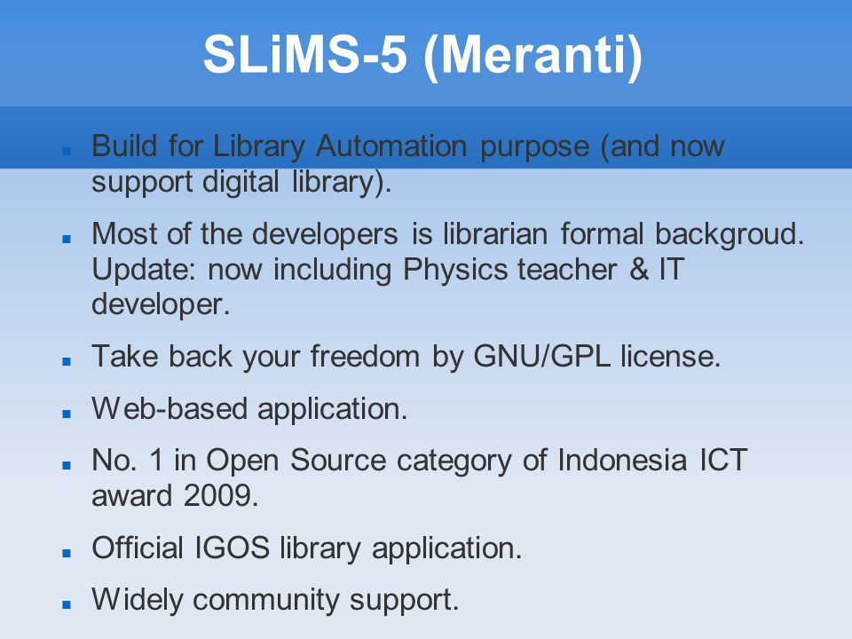 SLiMS-5 (Meranti) Build for Library Automation purpose (and now support digital library).