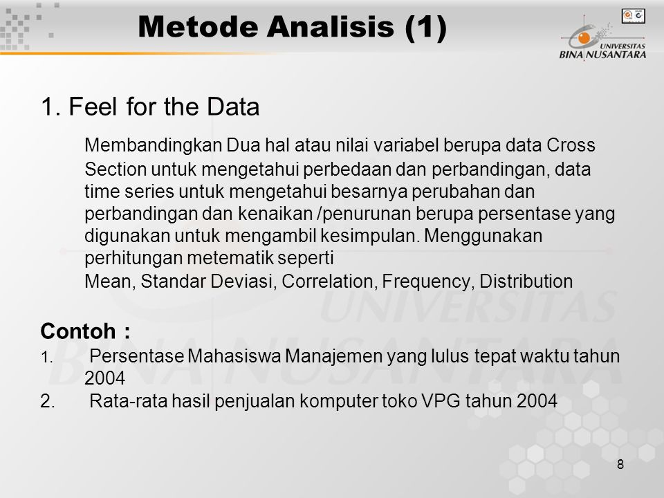 Metode Analisis (1) 1. Feel for the Data.