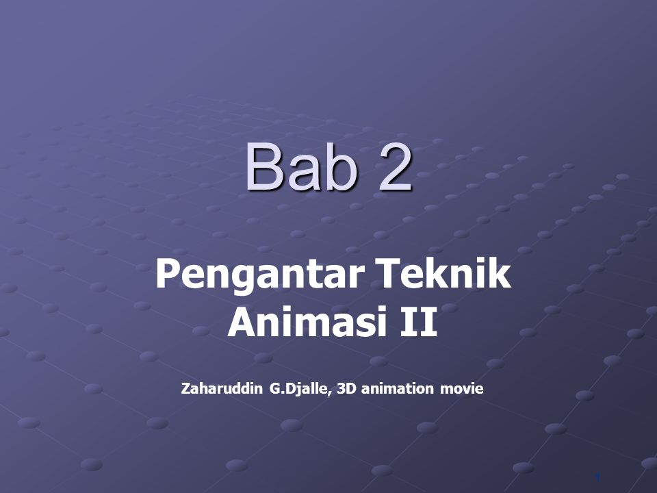 Pengantar Teknik Animasi II Zaharuddin G.Djalle, 3D animation movie