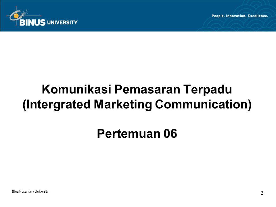 Komunikasi Pemasaran Terpadu (Intergrated Marketing Communication) Pertemuan 06