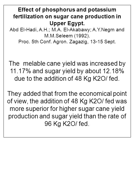 Effect of phosphorus and potassium fertilization on sugar cane production in Upper Egypt.