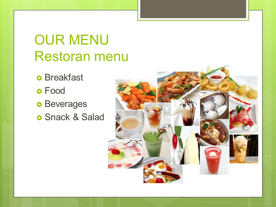 OUR MENU Restoran menu Breakfast Food Beverages Snack & Salad