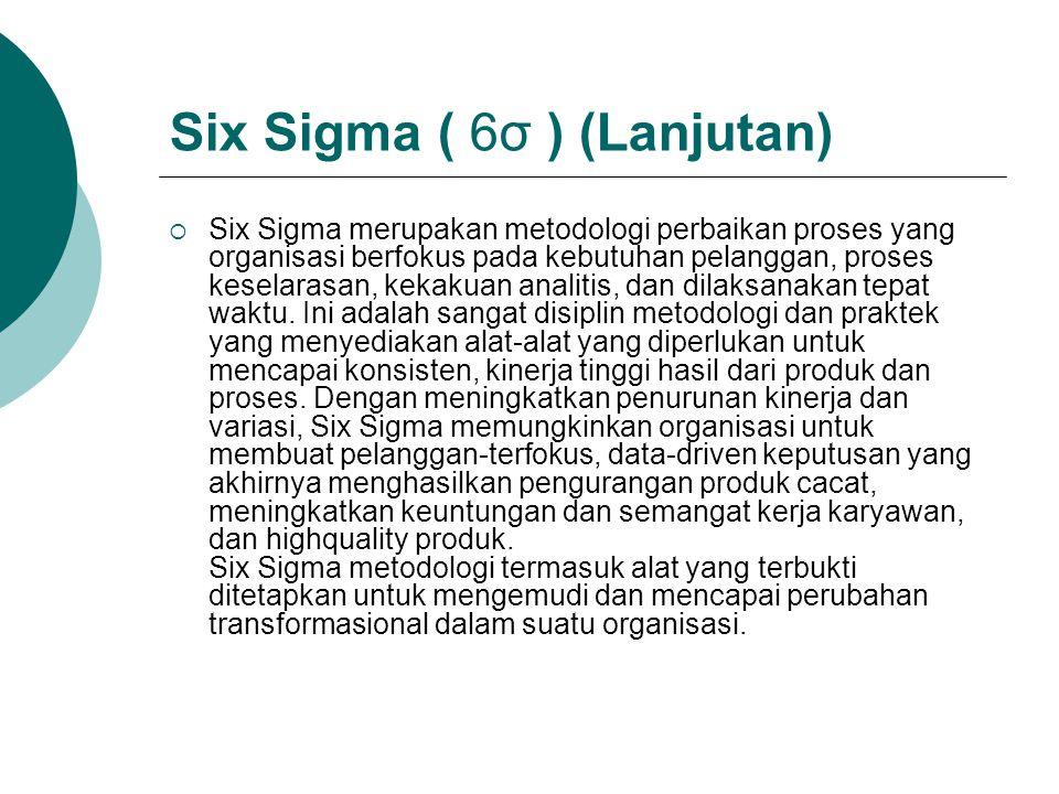 Six Sigma ( 6σ ) (Lanjutan)