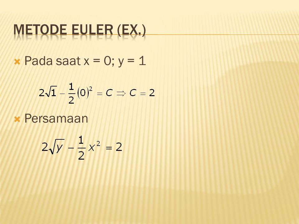 Metode Euler (Ex.) Pada saat x = 0; y = 1 Persamaan