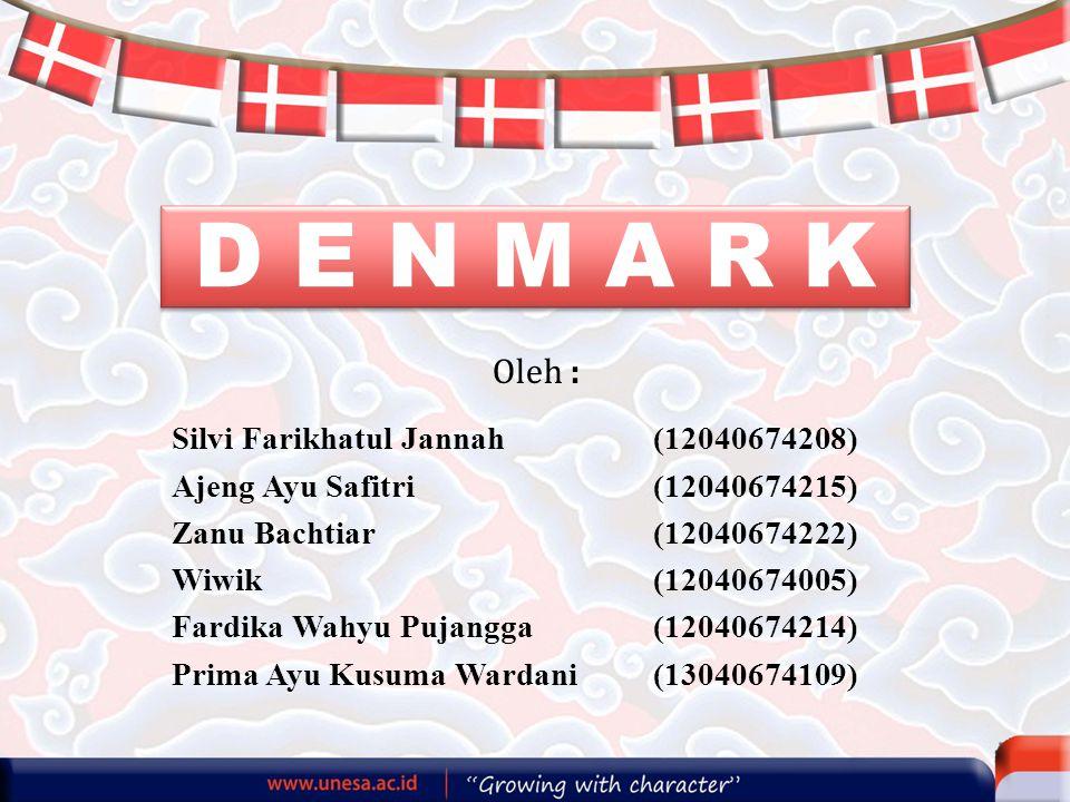 D E N M A R K Oleh : Silvi Farikhatul Jannah (12040674208)