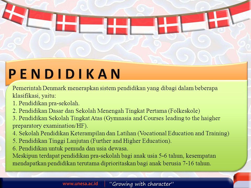 P E N D I D I K A N Pemerintah Denmark menerapkan sistem pendidikan yang dibagi dalam beberapa klasifikasi, yaitu: