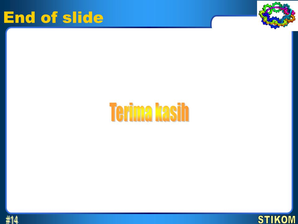 End of slide 14 April 2017 Terima kasih #14 STIKOM