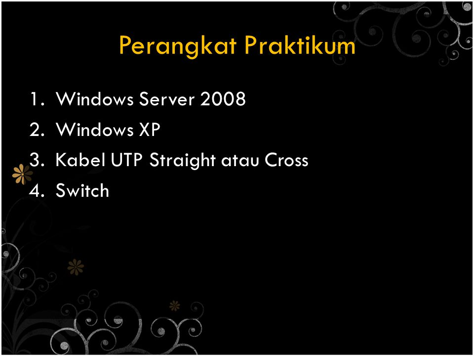 Perangkat Praktikum Windows Server 2008 Windows XP