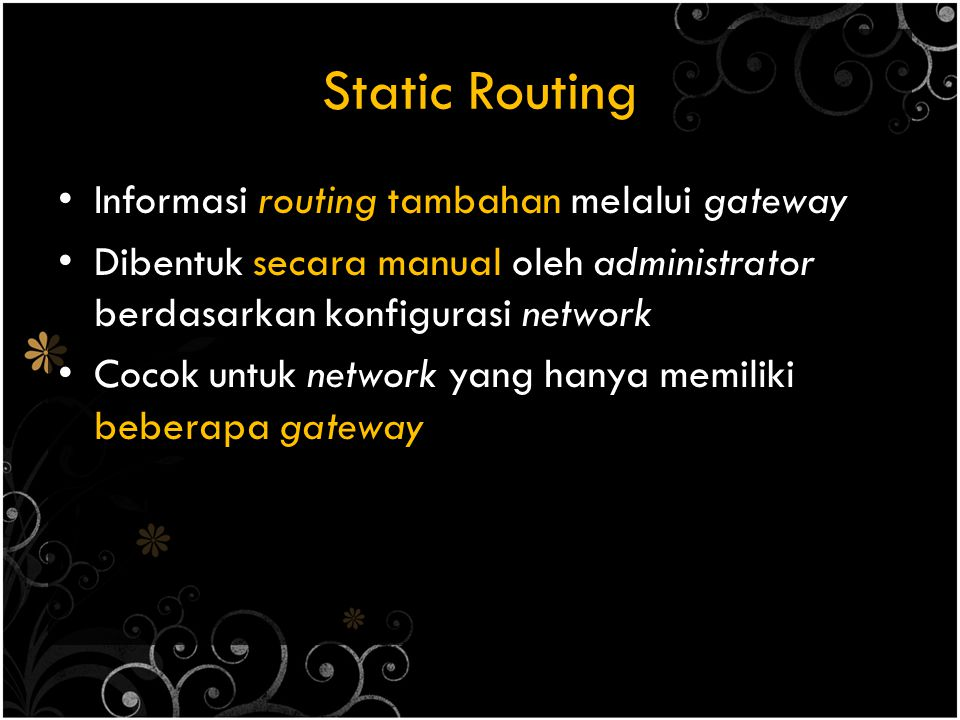 Static Routing Informasi routing tambahan melalui gateway