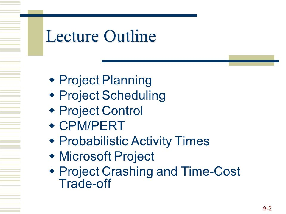Lecture Outline Project Planning Project Scheduling Project Control