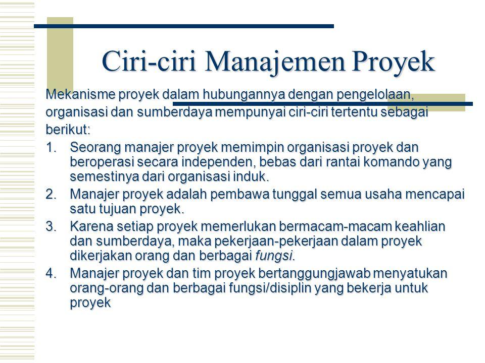 Ciri-ciri Manajemen Proyek