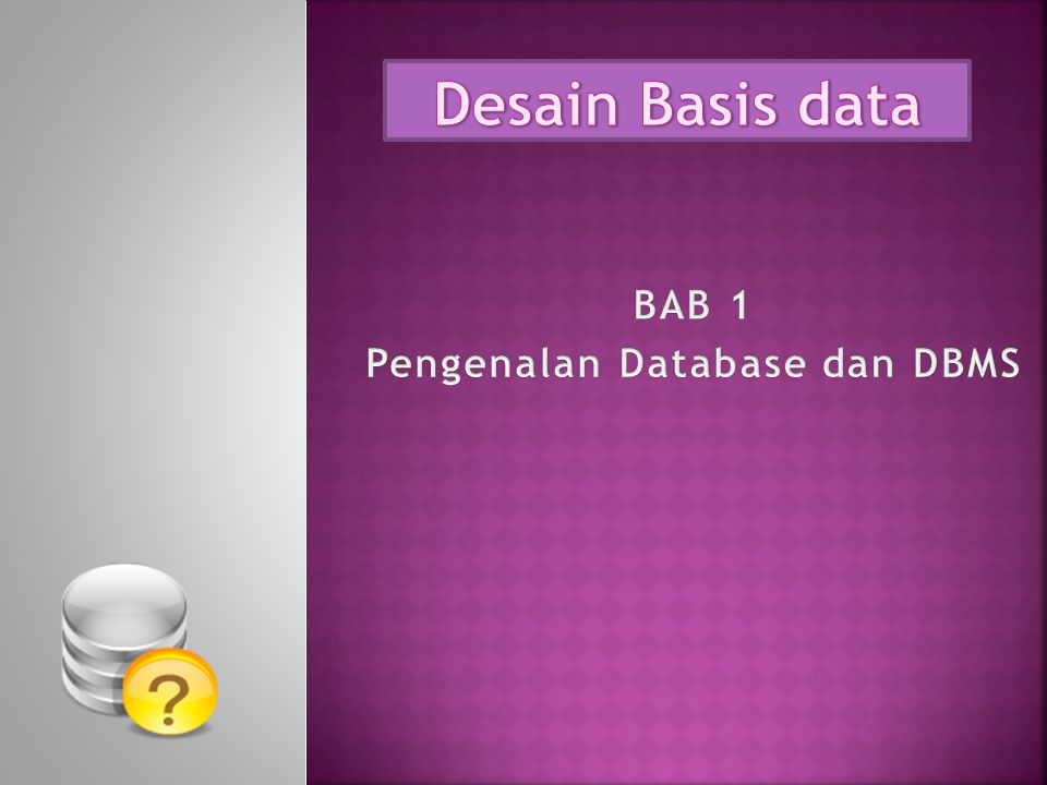 BAB 1 Pengenalan Database dan DBMS