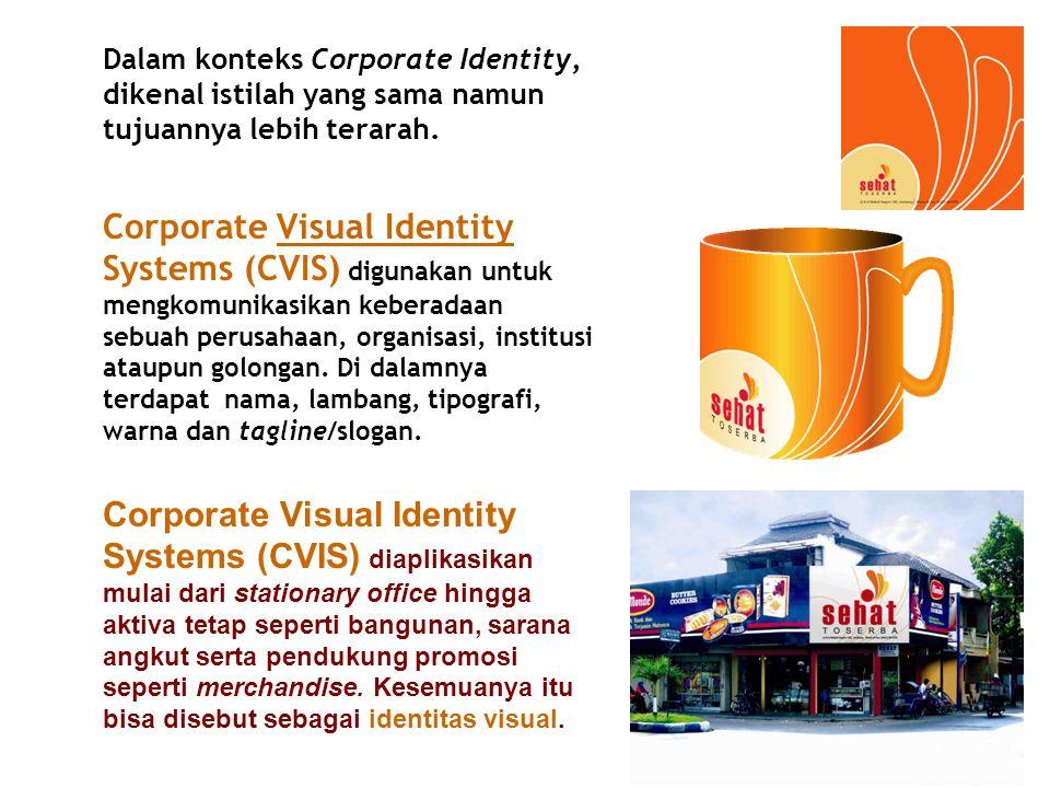 Dalam konteks Corporate Identity, dikenal istilah yang sama namun tujuannya lebih terarah.