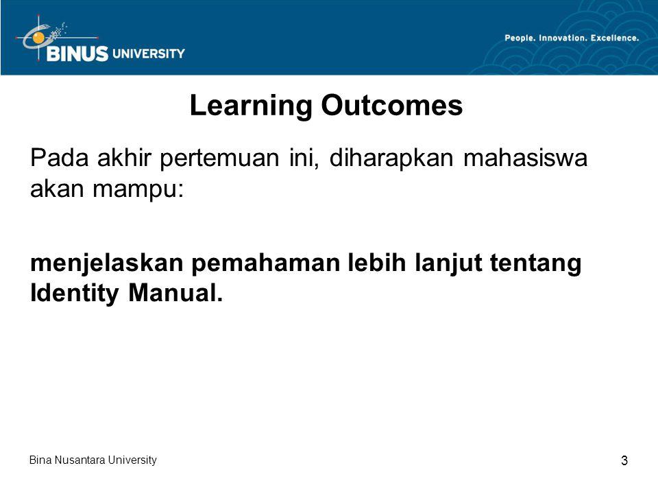 Learning Outcomes Pada akhir pertemuan ini, diharapkan mahasiswa akan mampu: menjelaskan pemahaman lebih lanjut tentang Identity Manual.