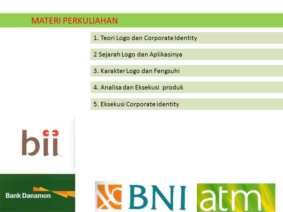 MATERI PERKULIAHAN 1. Teori Logo dan Corporate Identity. 2 Sejarah Logo dan Aplikasinya. 3. Karakter Logo dan Fengsuhi.