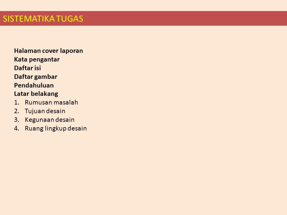 SISTEMATIKA TUGAS Halaman cover laporan Kata pengantar Daftar isi