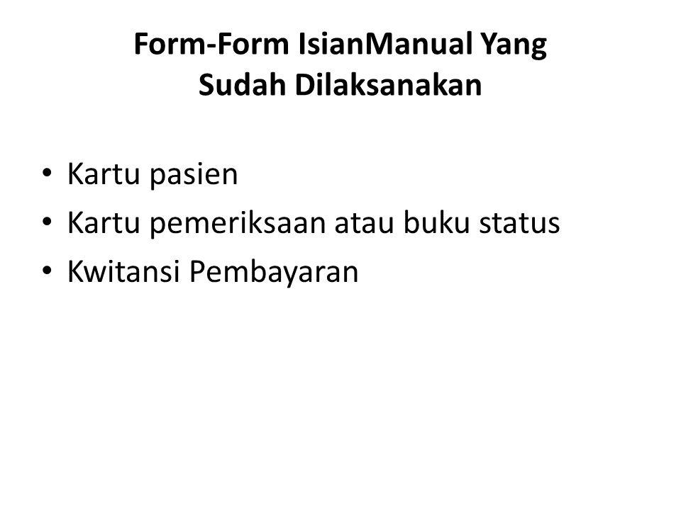 Form-Form IsianManual Yang Sudah Dilaksanakan