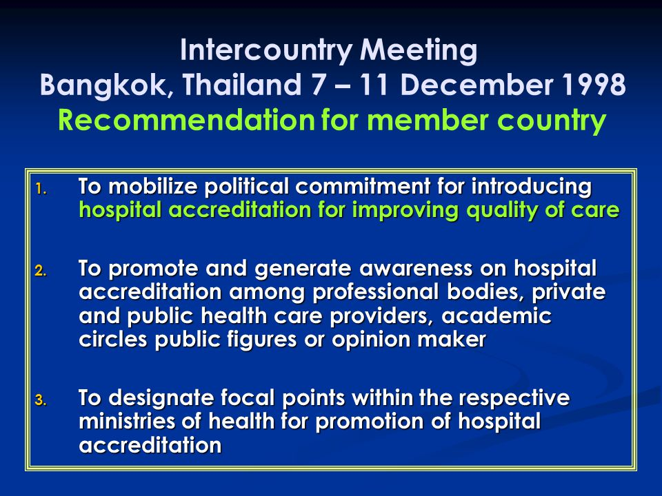Intercountry Meeting Bangkok, Thailand 7 – 11 December 1998 Recommendation for member country