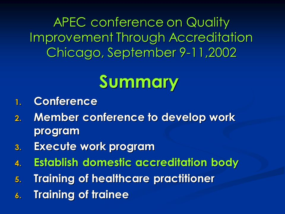 APEC conference on Quality Improvement Through Accreditation Chicago, September 9-11,2002