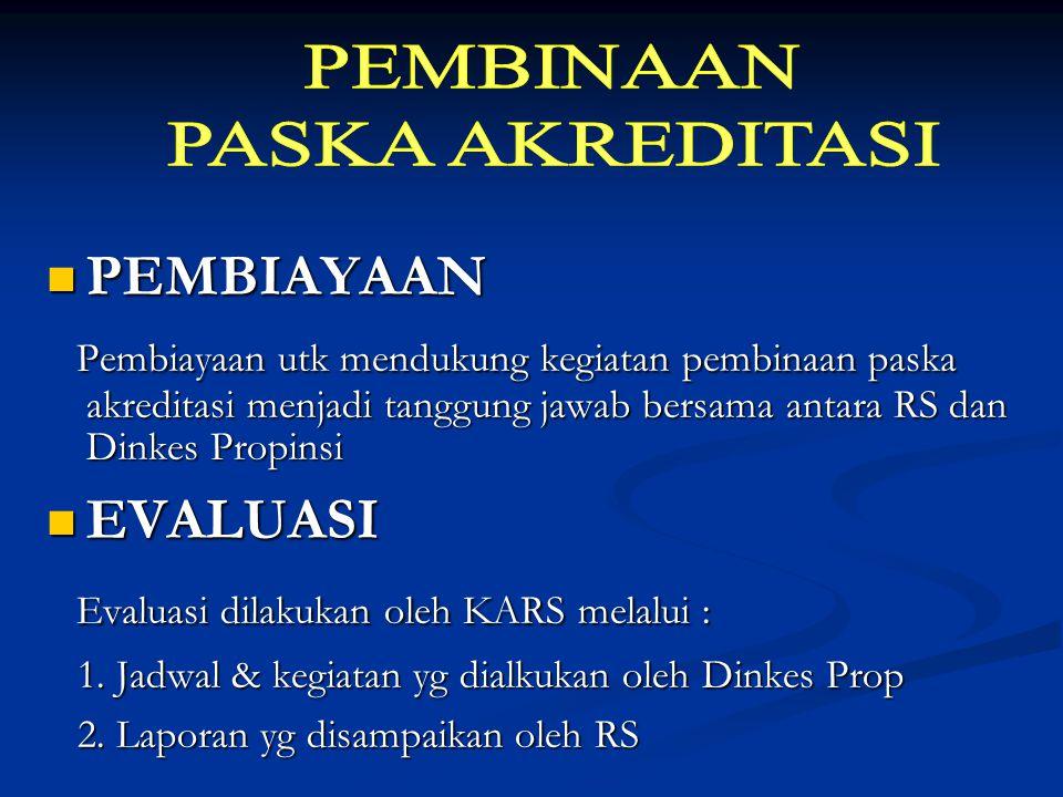 Evaluasi dilakukan oleh KARS melalui :