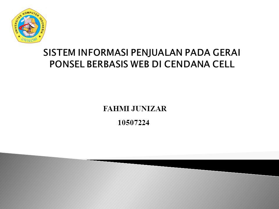 SISTEM INFORMASI PENJUALAN PADA GERAI PONSEL BERBASIS WEB DI CENDANA CELL
