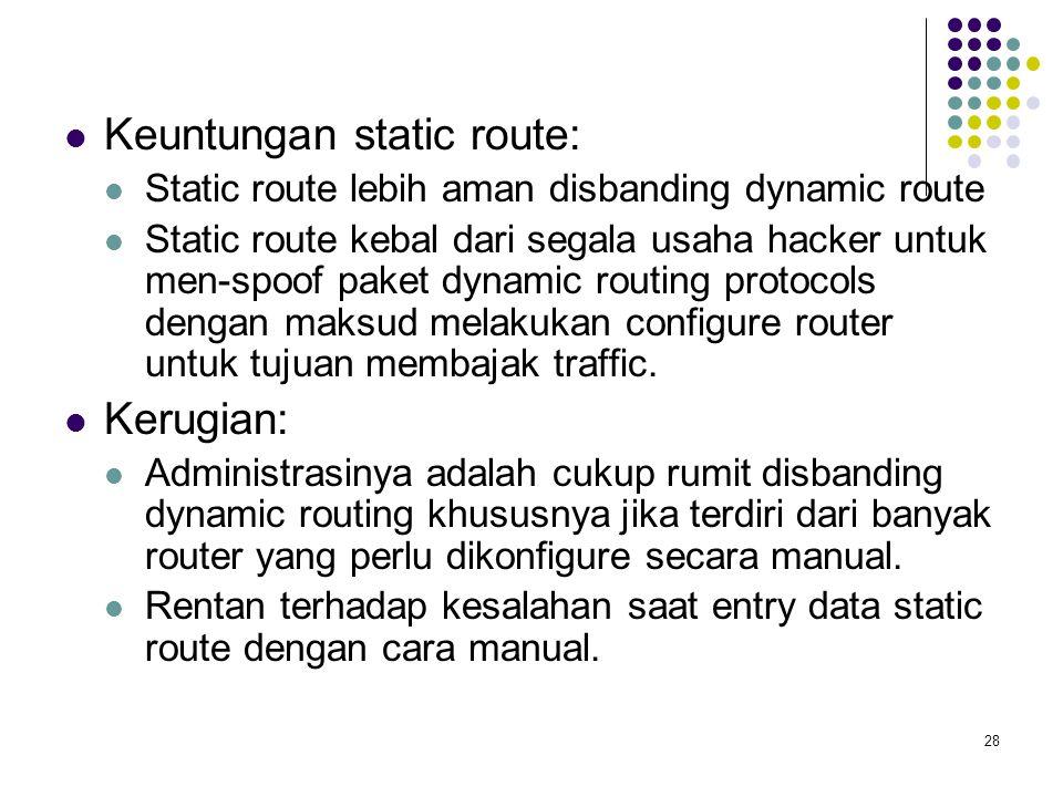Keuntungan static route: