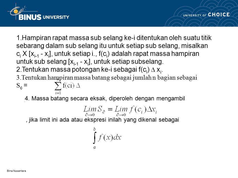 Tentukan massa potongan ke-i sebagai f(ci)  xi.