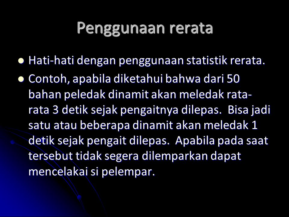Penggunaan rerata Hati-hati dengan penggunaan statistik rerata.