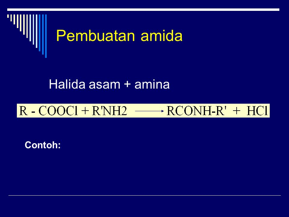 Pembuatan amida Halida asam + amina Contoh: