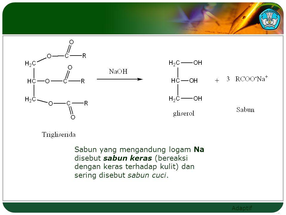 Sabun yang mengandung logam Na disebut sabun keras (bereaksi dengan keras terhadap kulit) dan sering disebut sabun cuci.