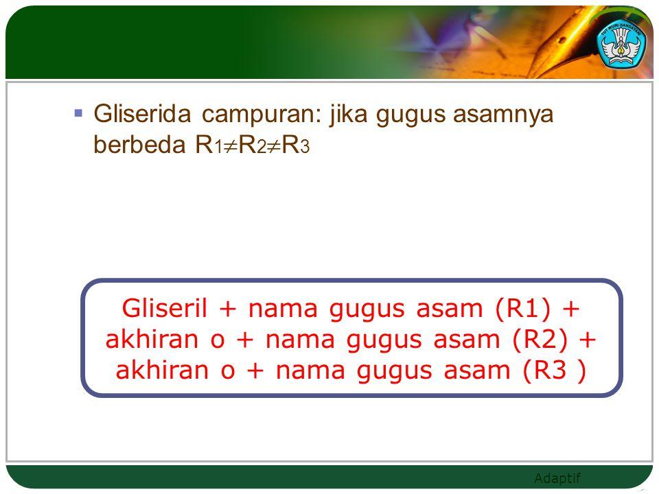 Gliserida campuran: jika gugus asamnya berbeda R1R2R3