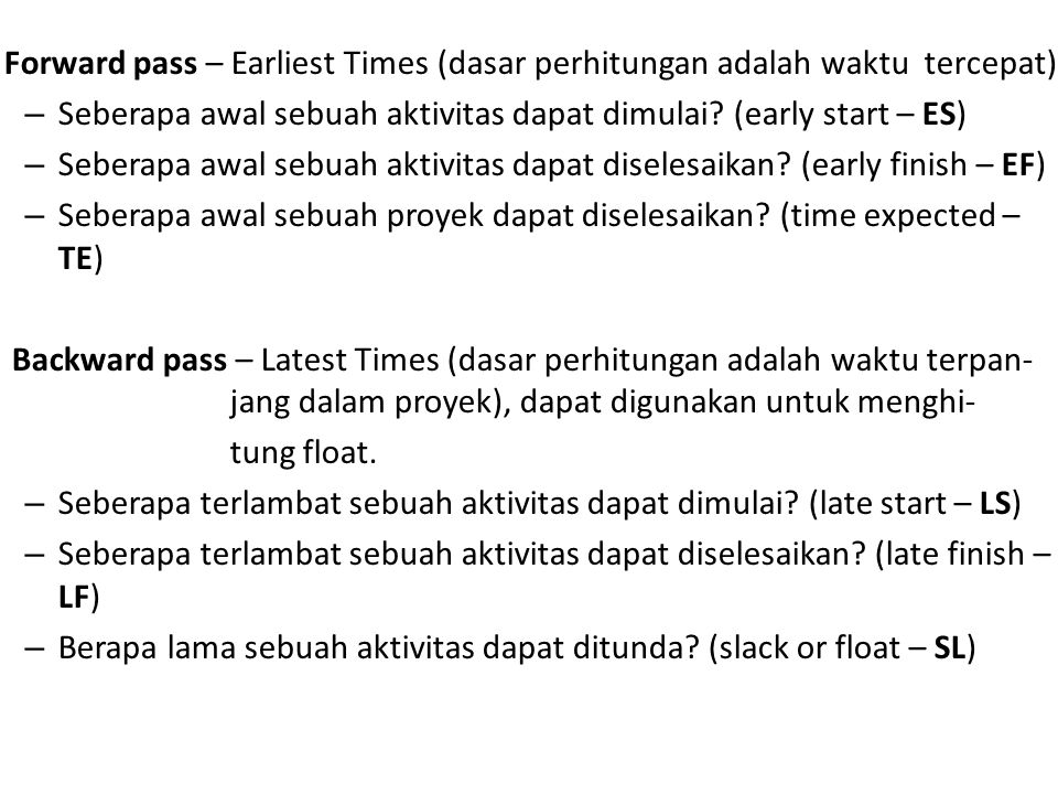 Forward pass – Earliest Times (dasar perhitungan adalah waktu