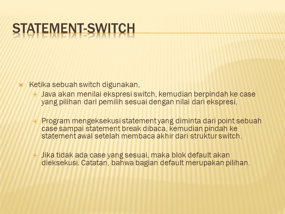 statement-switch Ketika sebuah switch digunakan,