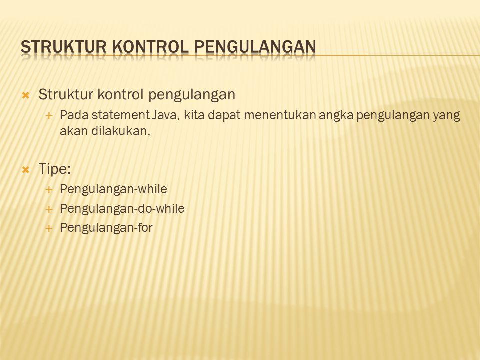 Struktur Kontrol Pengulangan