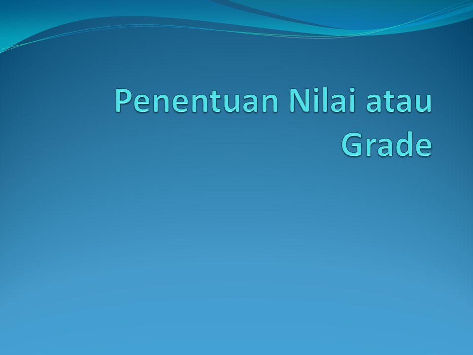 Penentuan Nilai atau Grade