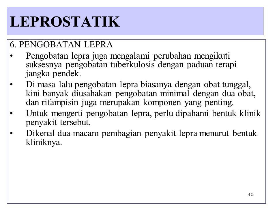 LEPROSTATIK 6. PENGOBATAN LEPRA
