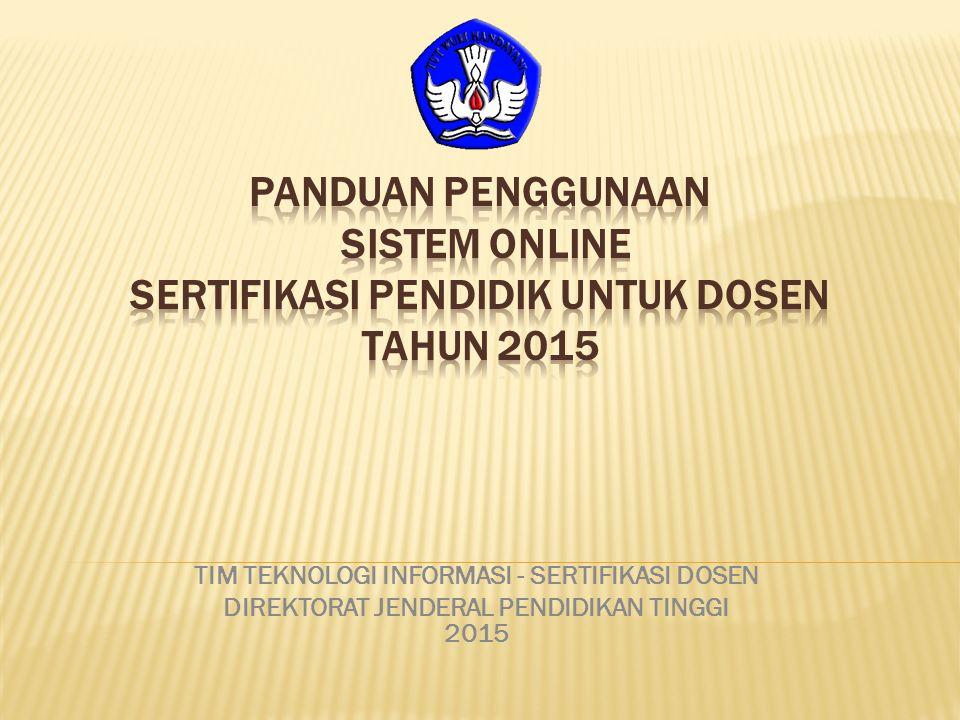 PANDUAN PENGGUNAAN SISTEM ONLINE SERTIFIKASI PENDIDIK UNTUK DOSEN TAHUN 2015
