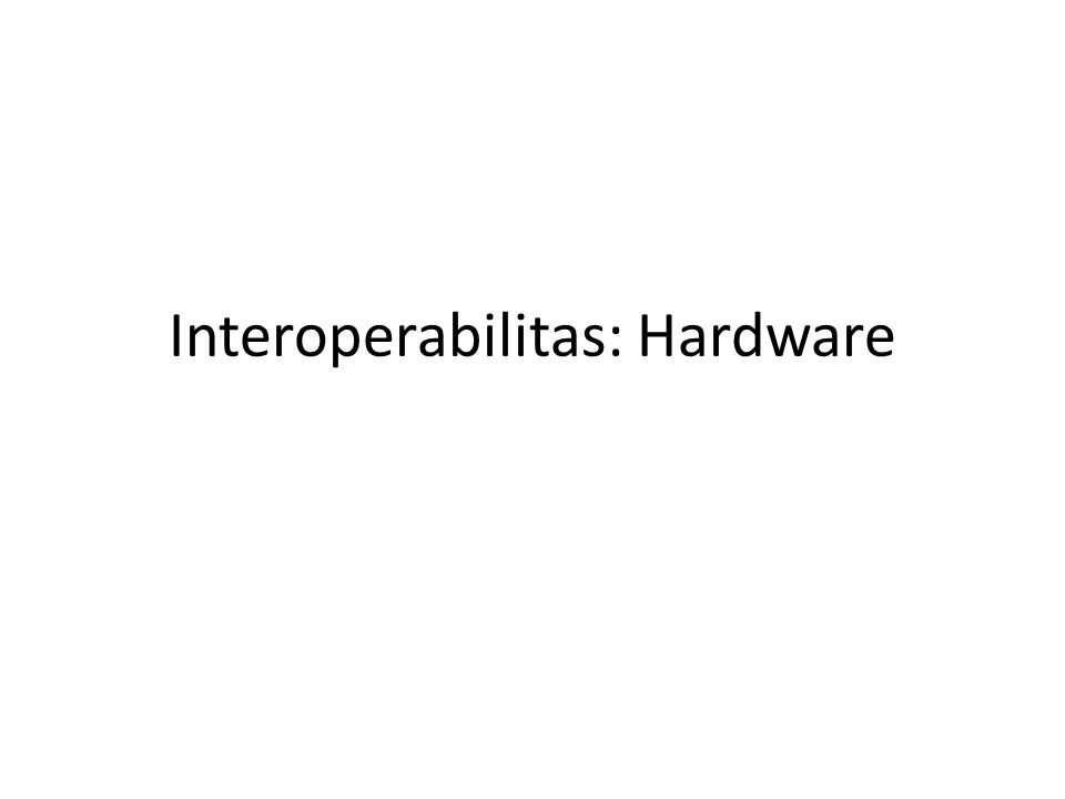 Interoperabilitas: Hardware