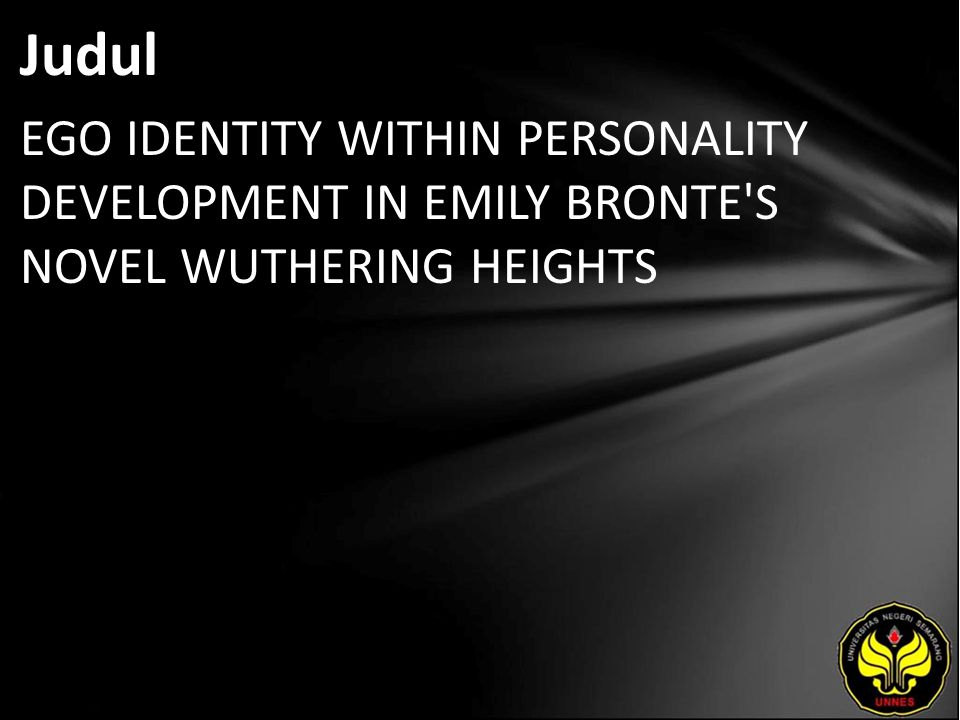 Judul EGO IDENTITY WITHIN PERSONALITY DEVELOPMENT IN EMILY BRONTE S NOVEL WUTHERING HEIGHTS