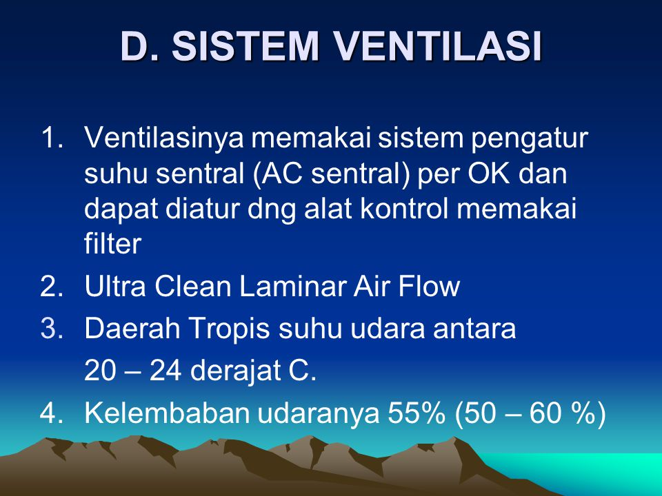 D. SISTEM VENTILASI 1. Ventilasinya memakai sistem pengatur suhu sentral (AC sentral) per OK dan dapat diatur dng alat kontrol memakai filter.