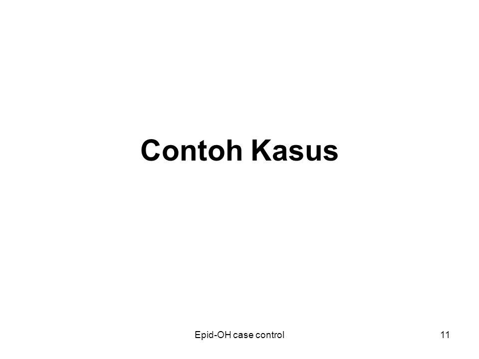 Contoh Kasus Epid-OH case control