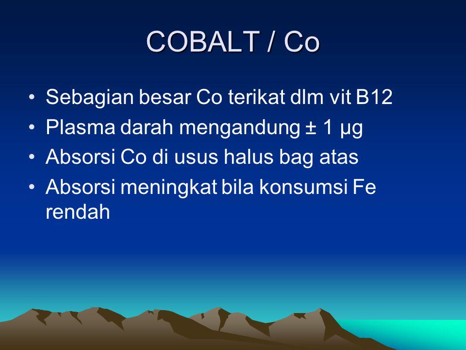 COBALT / Co Sebagian besar Co terikat dlm vit B12