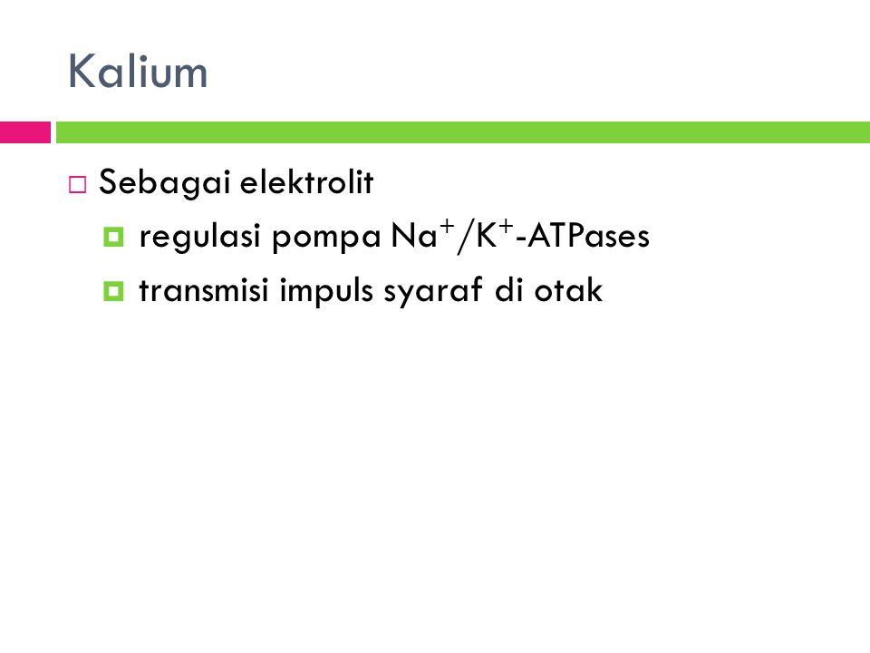 Kalium Sebagai elektrolit regulasi pompa Na+/K+-ATPases