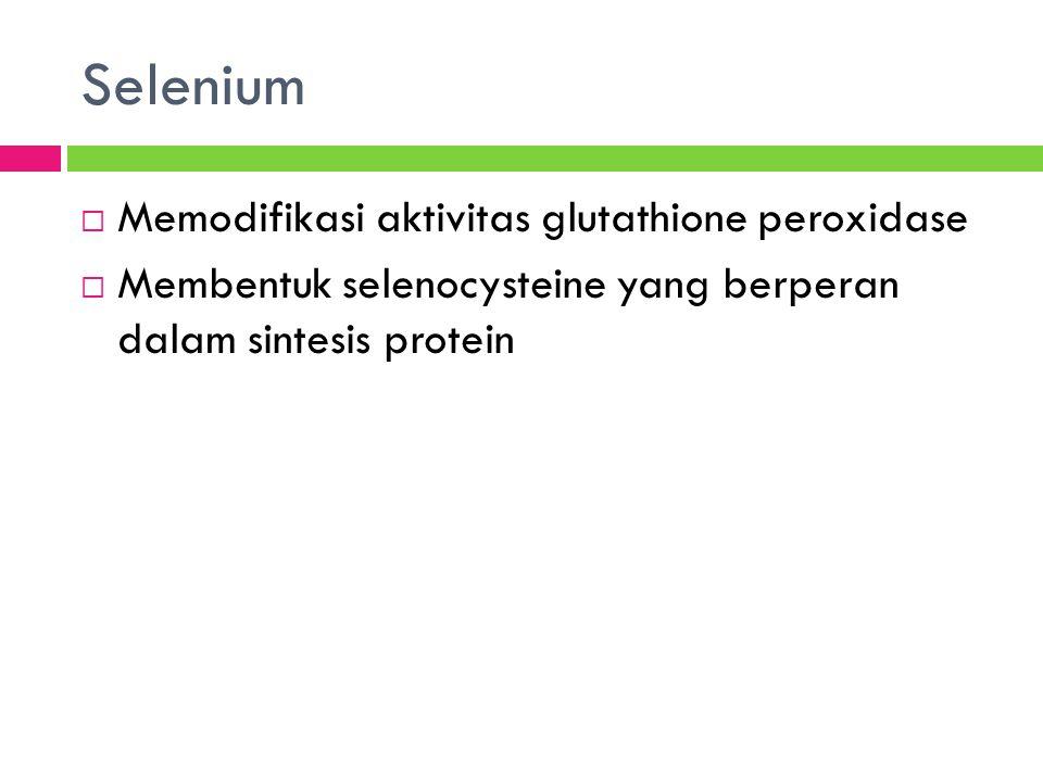 Selenium Memodifikasi aktivitas glutathione peroxidase