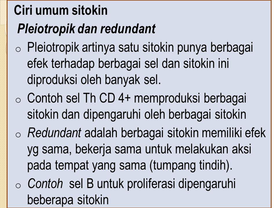 Ciri umum sitokin Pleiotropik dan redundant.