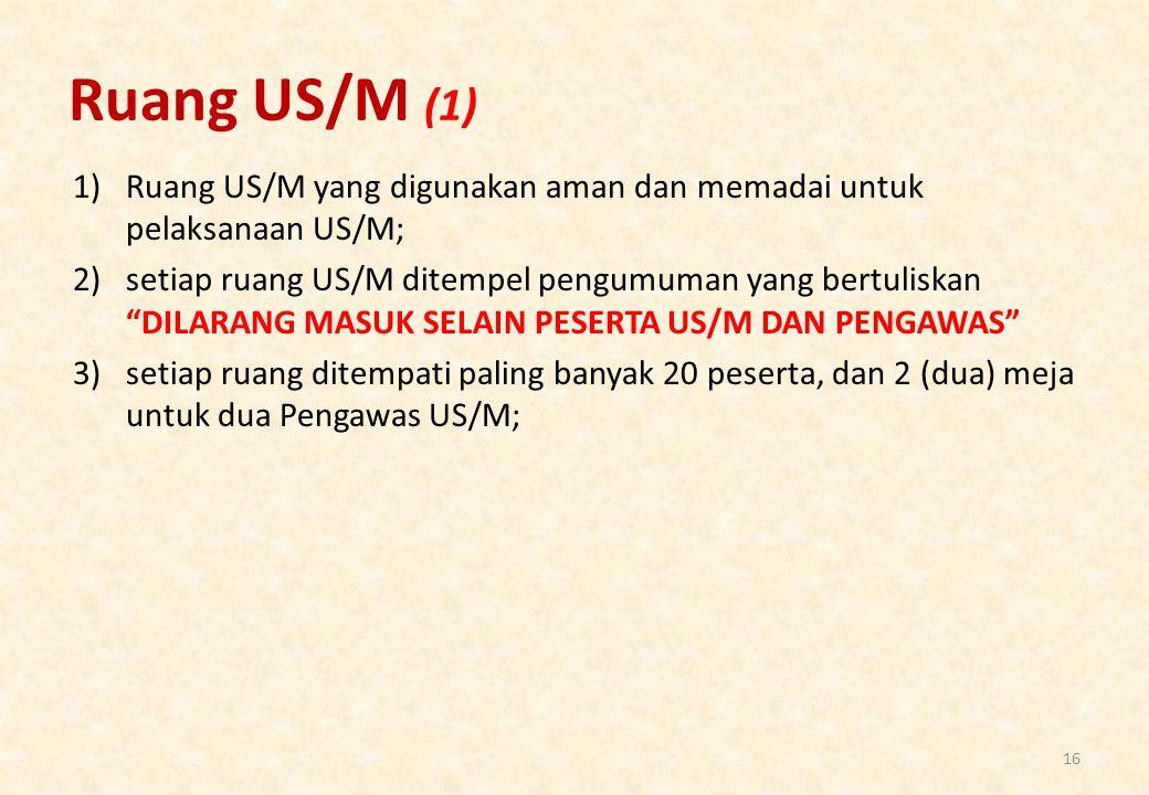 Ruang US/M (1) Ruang US/M yang digunakan aman dan memadai untuk pelaksanaan US/M;
