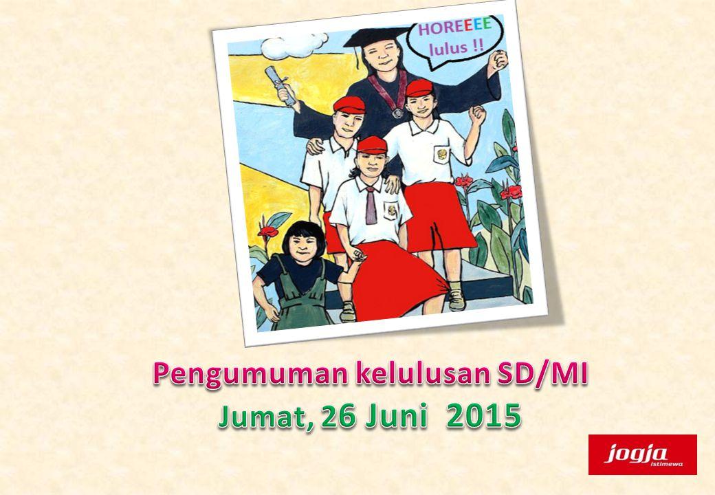 Pengumuman kelulusan SD/MI Jumat, 26 Juni 2015