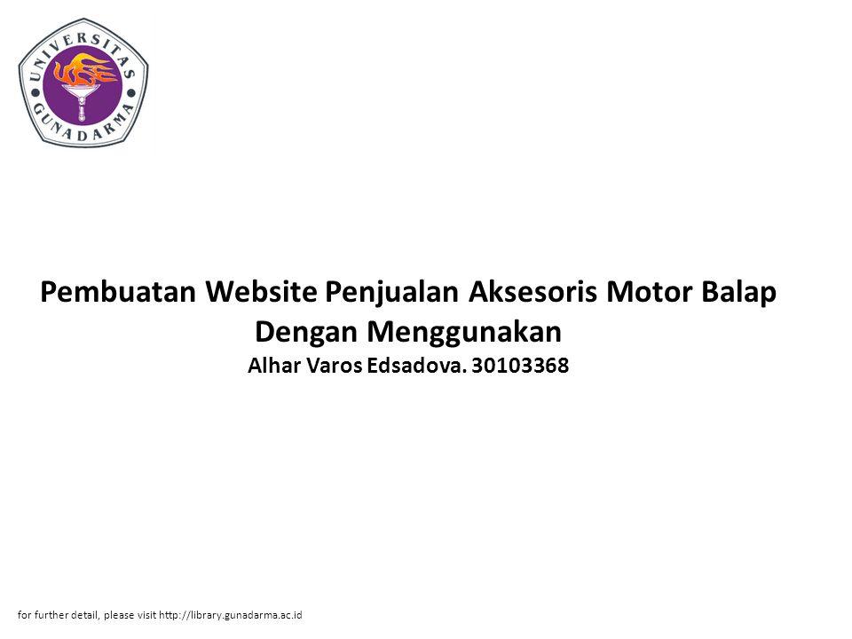 Pembuatan Website Penjualan Aksesoris Motor Balap Dengan Menggunakan Alhar Varos Edsadova. 30103368
