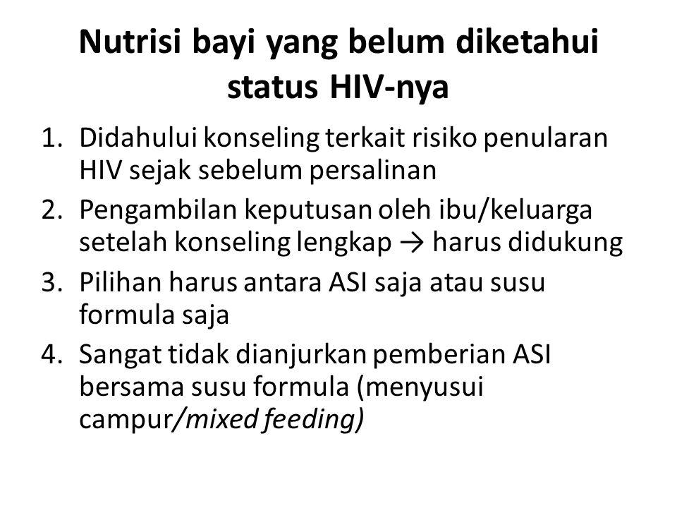 Nutrisi bayi yang belum diketahui status HIV-nya